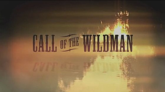 Call of the Wildman - Animal Planet